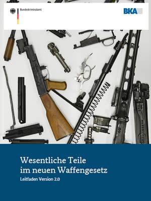 BKA Leitfaden Wesentliche Waffenteile Version 2.0